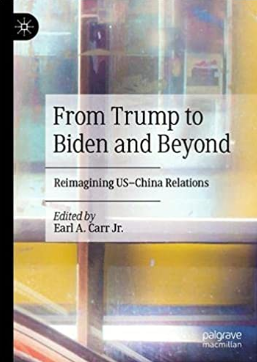 Book Talk:  From Trump to Biden and Beyond:  Reimagining US-China Relations